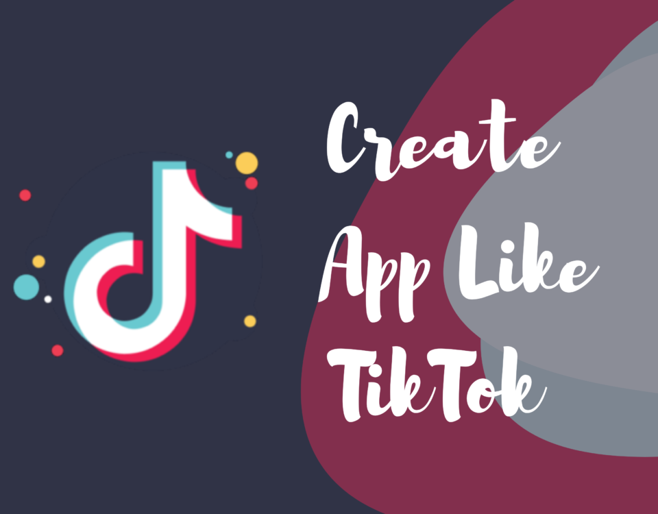 CREATE APP LIKE TIKTOK