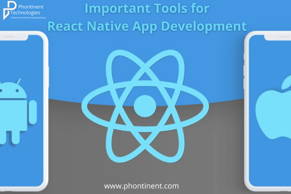 Know about the essential tools for React Native App Development